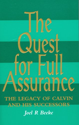 9780851517452: Quest for Full Assurance: Legacy of Calvin & His Successors