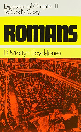 Romans: An Exposition of Chapter 11 to God's Glory (085151748X) by David Martyn Lloyd-Jones