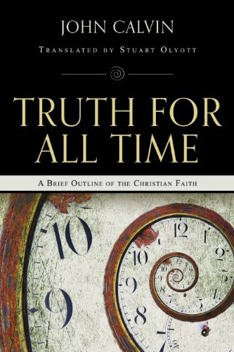 9780851517490: Truth for All Time: A Brief Outline of the Christian Faith