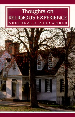 Thoughts on Religious Experience: Alexander, Archibald