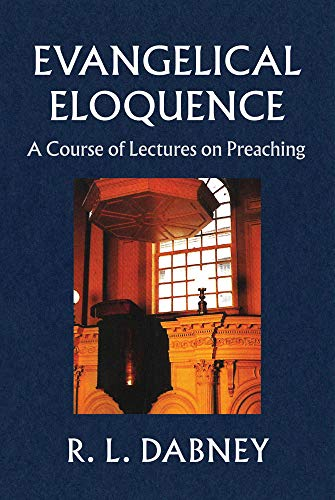9780851517735: Evangelical Eloquence: A Course of Lectures of Preaching