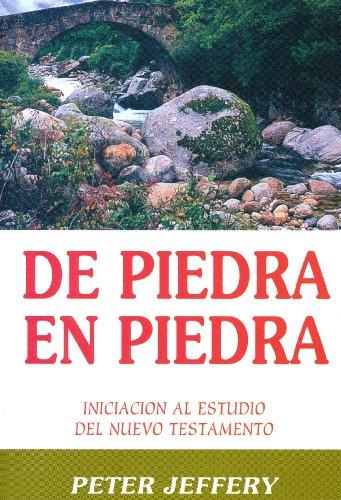 9780851517995: De Piedra en Piedra: Iniciacion al Estudio del Nuevo Testamento = Stepping Stones