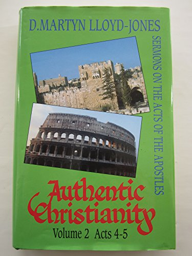 9780851518077: Authentic Christianity: Sermons on the Acts of the Apostles. Volume 2 (Acts 4 - 5)