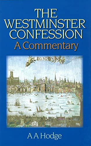 9780851518282: Westminster Confession: A Commentary