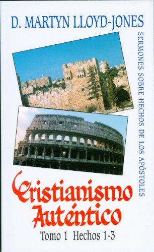 9780851518381: Cristianismo Autentico, Tomo 1: Hechos 1-3 = Authentic Christianity, Volume 1 (Cristianismo Autentico; Sermones Sobre Hechos de los Apostoles)