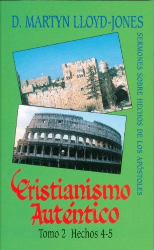 9780851518398: Cristianismo Autentico, Tomo 2: Hechos 4-5 (Cristianismo Autentico; Sermones Sobre Hechos de los Apostoles)