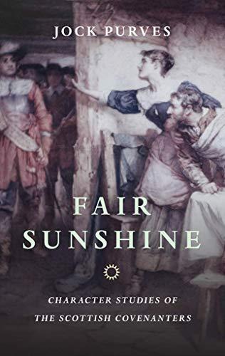 9780851518435: Fair Sunshine: Character Studies of the Scottish Covenanters