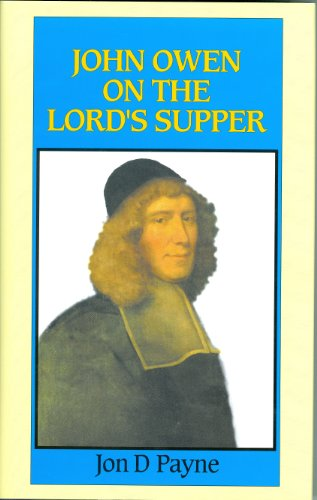 John Owen on the Lord's Supper: Jon D. Payne