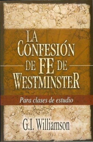 9780851518893: La Confesion de Fe de Westminster = Westminster Confession of Faith