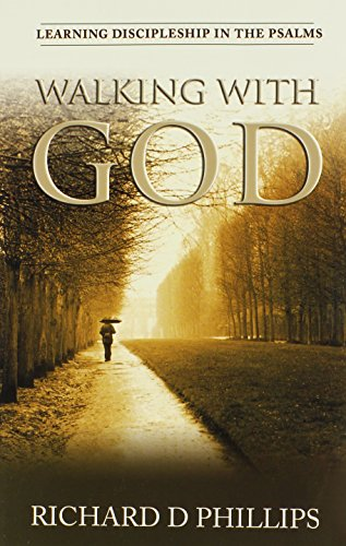 Walking with God (0851518958) by Richard D. Phillips