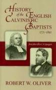 9780851519203: History of the English Calvinistic Baptists 1771-1892: From John Gill to C.H. Spurgeon