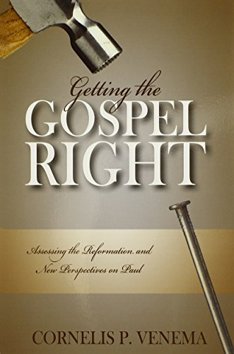 9780851519272: Getting the Gospel Right: Assessing the Reformation and New Perspectives on Paul