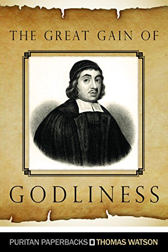 9780851519388: The Great Gain of Godliness (Puritan Paperbacks)