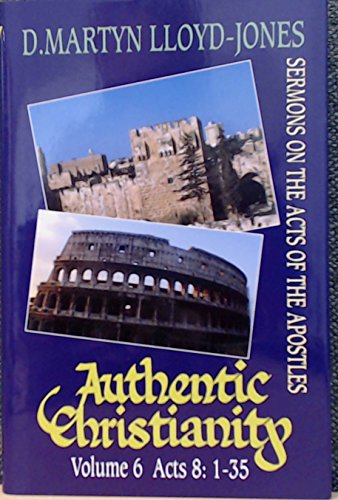 9780851519432: Authentic Christianity: Sermons on the Acts of the Apostles: v. 6
