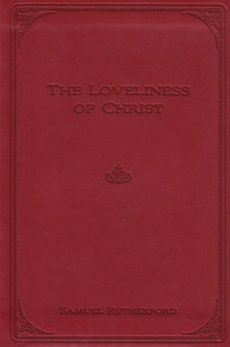 9780851519562: The Loveliness of Christ: Extracts from the Letters of Samuel Rutherford