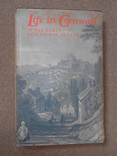 9780851530130: Life in Cornwall in the Early 19th Century: Extracts from the