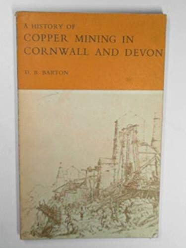 9780851530352: A History of Copper Mining in Cornwall and Devon