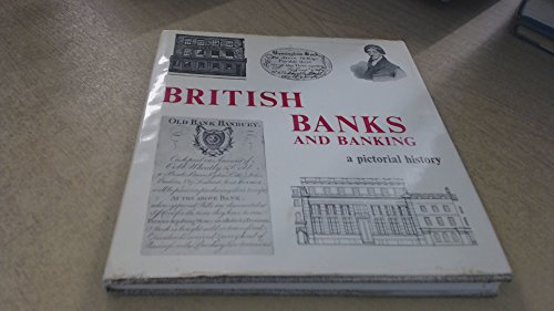 British Banks and Banking: A Pictorial History: Fitzmaurice, Ronald Myles