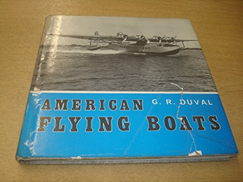 American Flying Boats: A Pictorial Survey: Duval, Godfrey Richard