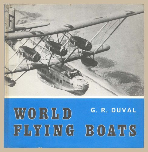 World Flying Boats: A Pictorial Survey: Duval, Godfrey Richard