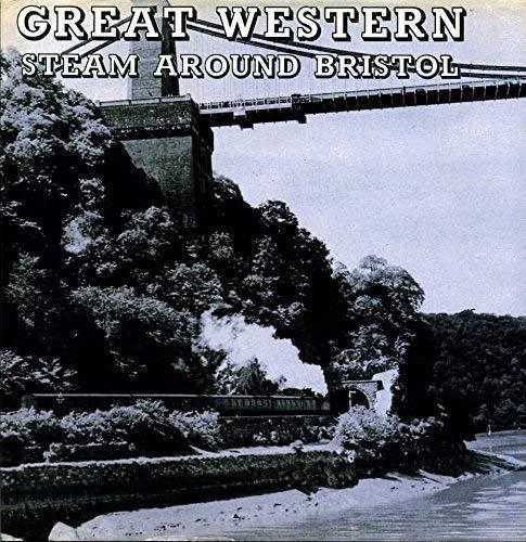 9780851532523: Great Western Steam Around Bristol