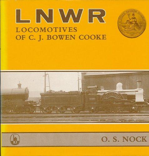 9780851532851: London and North Western Railway Locomotives of C.J.Bowen-Cooke