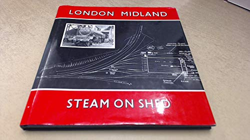 9780851532899: London Midland Steam: On Shed
