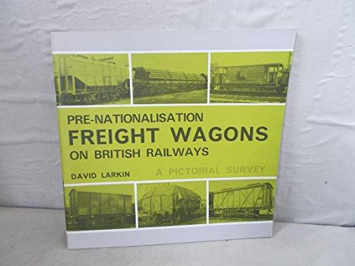 9780851533025: Pre-nationalisation Freight Wagons on British Railways