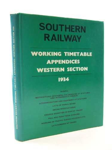 Southern Railway Working Timetable Appendices: Western Section: H. A. Walker: