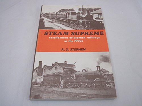 9780851533742: Steam Supreme: Recollections of Scottish Railways in the 1920's