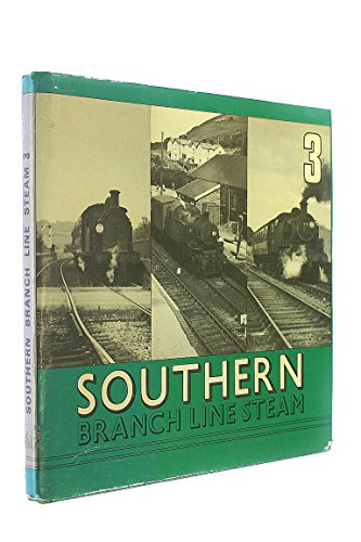9780851533834: Southern Branch Line Steam: v. 3