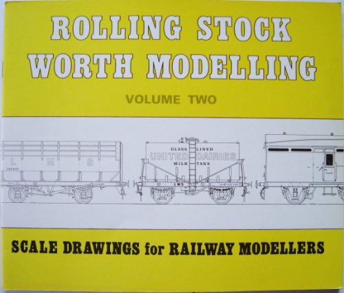 9780851534541: Rolling Stock Worth Modelling: Volume Two - Scale Drawings for Railway Modellers