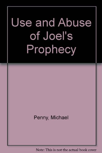 9780851560915: Use and Abuse of Joel's Prophecy