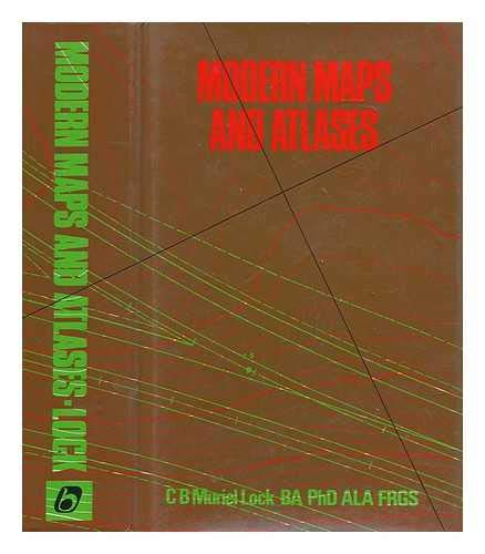 Modern Maps and Atlases : An Outline: Lock, C.B. Muriel