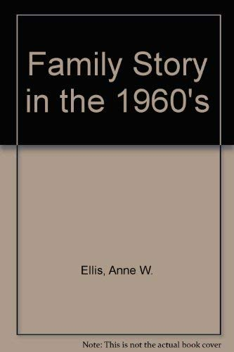 Family Story in the 1960's: Anne W. Ellis