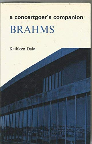 9780851571010: Brahms: A biography with a survey of books, editions & recordings (The Concertgoer's companions)