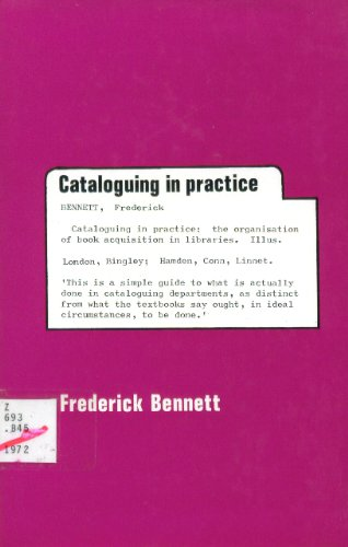 Cataloguing in practice: The organisation of book acquisition in libraries: Frederick Bennett