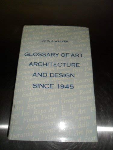 Glossary of Art, Architecture, and Design since: Walker, John Albert