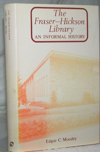 The Fraser-Hickson Library: An Informal History