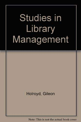 Studies in Library Management. Vol. 4: HOLROYD, GILEON