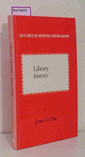 9780851572710: Library History (Outlines of modern librarianship)