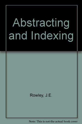 Abstracting and Indexing: Rowley, Jennifer E.
