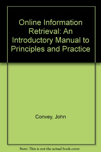9780851574387: Online Information Retrieval: An Introductory Manual to Principles and Practice