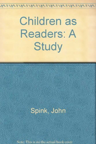 Children As Readers: A Study: John Spink