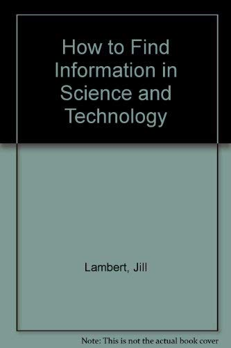 How to Find Information in Science and: Lambert, Jill, Lambert,