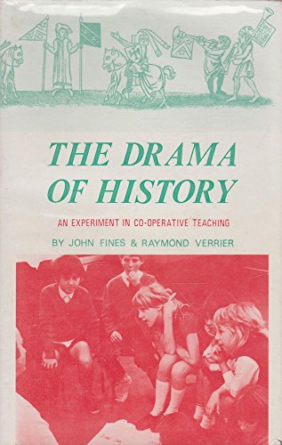 The Drama of History an Experiment in Co-Operative Teaching: Fines, John and Verrier, Raymond