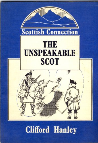 Unspeakable Scot (Scottish connection) (085158120X) by Clifford Hanley