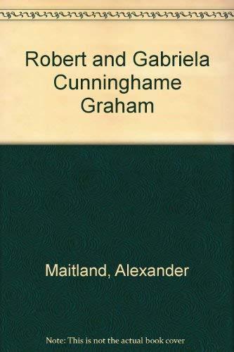 9780851581446: Robert and Gabriela Cunninghame Graham