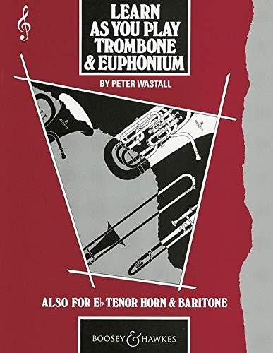 9780851620657: Learn as You Play Trombone / Euphonium (Treble Clef): Tutor Book (Learn as You Play Series)