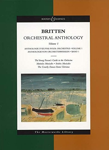 9780851621920: Britten Orchestral Anthology, Vol. 1 (The Young Person's Guide to the Orchestra, Matinées Musicales, Soirées Musicales, The Courtly Dances from Gloriana)
